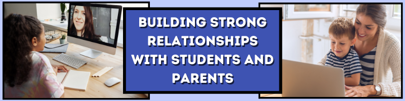 Building Strong Virtual Relationships with Students and Parents